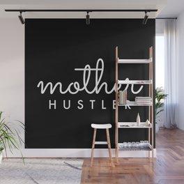 Mother HUSTLER White Typography Wall Mural