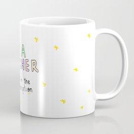 I'm a TEAcher (tea is in the job description) Coffee Mug