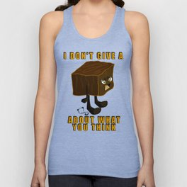 I don't give a fudge about what you think Unisex Tank Top