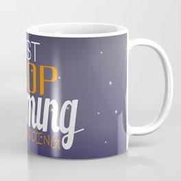 Stop Dreaming and Start Doing Coffee Mug