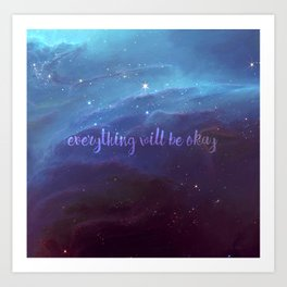 Everything Will Be Okay Art Print