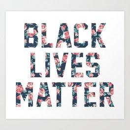 Black Lives Matter Floral Art Print