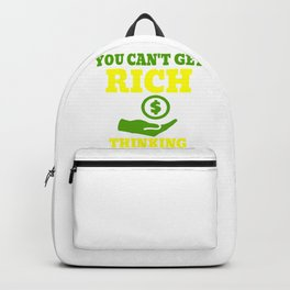 You Cant Get Rich 4 Backpack
