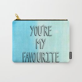 You're My Favourite Carry-All Pouch