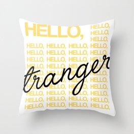 Hello Stranger! Throw Pillow