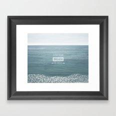 Slow Down, Breath, Re-Focus.  Framed Art Print