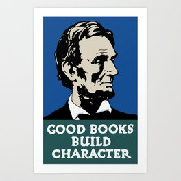 Good Books Build Character -- Lincoln WPA Poster Art Print