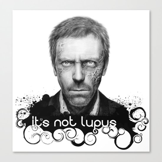 House MD It's Not Lupus Canvas Print