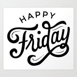 Happy Friday! Art Print