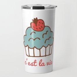 C'est la vie Travel Mug