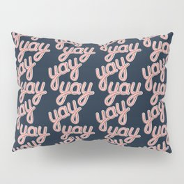 YAY YAY YAY! Pillow Sham