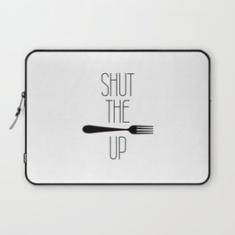 STFU Shut The Fork Up Laptop Sleeve