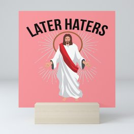 Funny Jesus Christian Quote Meme Later Haters Gift Mini Art Print