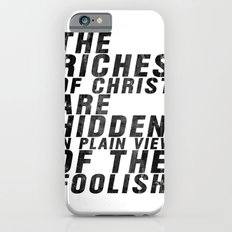 THE RICHES OF CHRIST ARE HIDDEN IN PLAIN OF THE FOOLISH (Matthew 6) Slim Case iPhone 6s