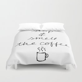 Stop and Smell the Coffee Duvet Cover