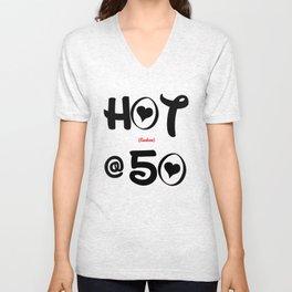 Hot (flashes) at 50!!! Unisex V-Neck