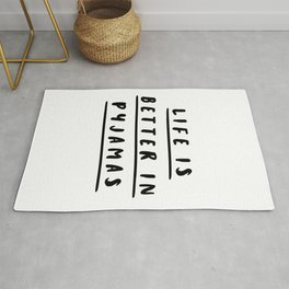 Life is Better in Pyjamas typography wall art home decor in black and white Rug