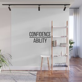 Confidence ability Wall Mural