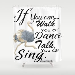 Walk, Dance, Talk & Sing Shower Curtain