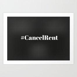#CancelRent - Cancel Rent Art Print