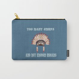 Too many chiefs Carry-All Pouch