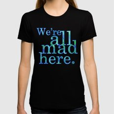 We're All Mad Here MEDIUM Womens Fitted Tee Black