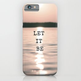 Let It Be 2 #quotes iPhone Case