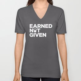 Earned Not Given Gym Quote Unisex V-Neck