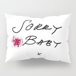 Killing Eve - Sorry Baby -quote-Villanelle Pillow Sham