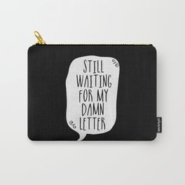 Still Waiting For My Damn Letter - Black and White (inverted) Carry-All Pouch
