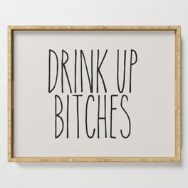 Drink Up Bitches Funny Quote Serving Tray