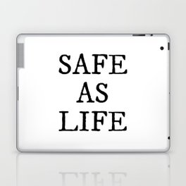 Safe As Life Laptop & iPad Skin
