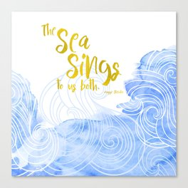The sea sings to us both Canvas Print