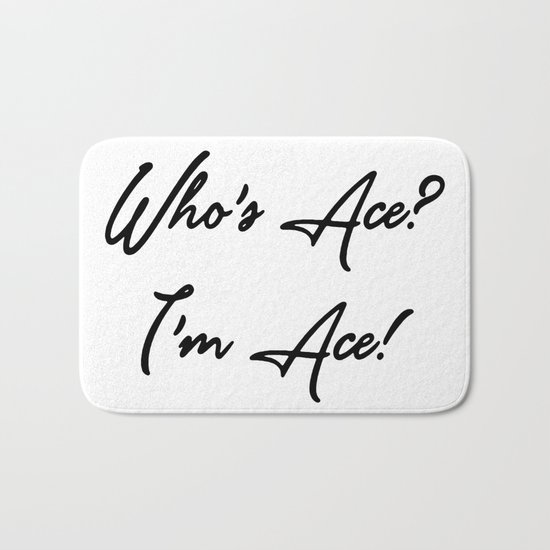 Who's Ace? I'm Ace! Bath Mat