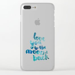 "SAPPHIRE ""LOVE YOU TO THE MOON AND BACK"" QUOTE Clear iPhone Case"