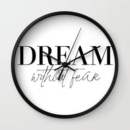 dream without fear love without limits (1 of 2) Wall Clock