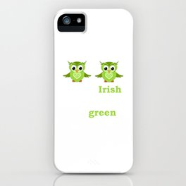 So Irish My Hooters Are Green Raunchy St. Paddy's T-Shirt iPhone Case