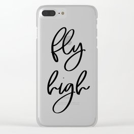 Fly High   Motivational Inspirational Typography Clear iPhone Case