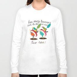 toucan-can Long Sleeve T-shirt