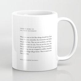 Morgan Harper Nichols Quote - When you start to feel like things Coffee Mug