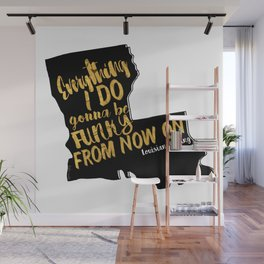 Louisiana Rising - Everything I Do Gonna Be Funky  Wall Mural