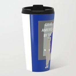 Grab America by the... Travel Mug