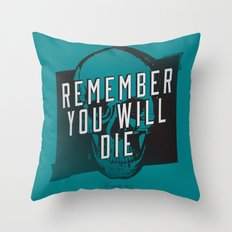 Memento mori - Remember you will die Throw Pillow