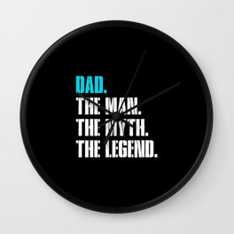 Dad The Man The Myth The Legend Wall Clock