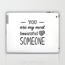 You are my most beautiful someone Laptop & iPad Skin
