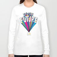 future Long Sleeve T-shirts featuring The Future by Chris Piascik