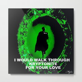 KRYPTONITE LOVE Metal Print