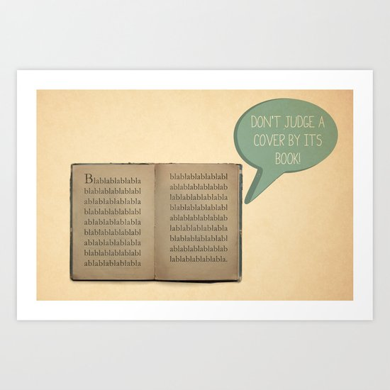 DON'T JUDGE A COVER BY ITS BOOK! Art Print