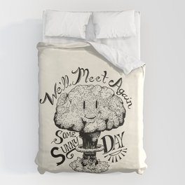We'll Meet Again Some Sunny Day Duvet Cover