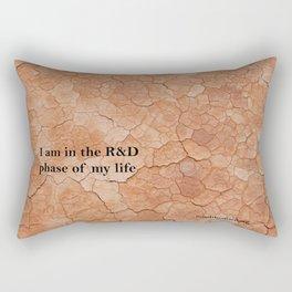 R&D phase of my life Rectangular Pillow